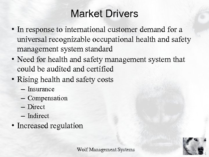 Market Drivers • In response to international customer demand for a universal recognizable occupational
