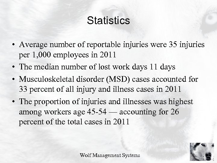 Statistics • Average number of reportable injuries were 35 injuries per 1, 000 employees