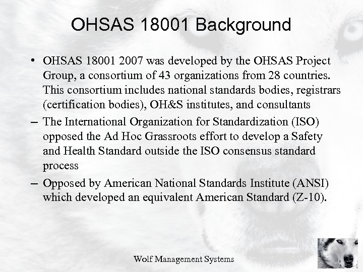 OHSAS 18001 Background • OHSAS 18001 2007 was developed by the OHSAS Project Group,