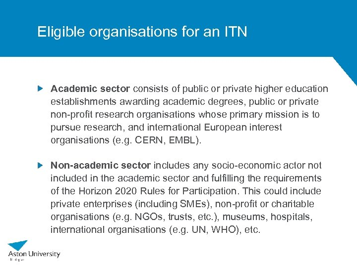 Eligible organisations for an ITN Academic sector consists of public or private higher education