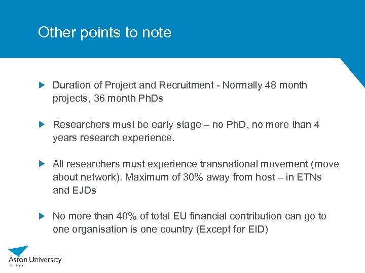 Other points to note Duration of Project and Recruitment - Normally 48 month projects,
