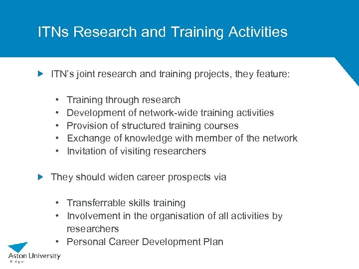 ITNs Research and Training Activities ITN's joint research and training projects, they feature: •