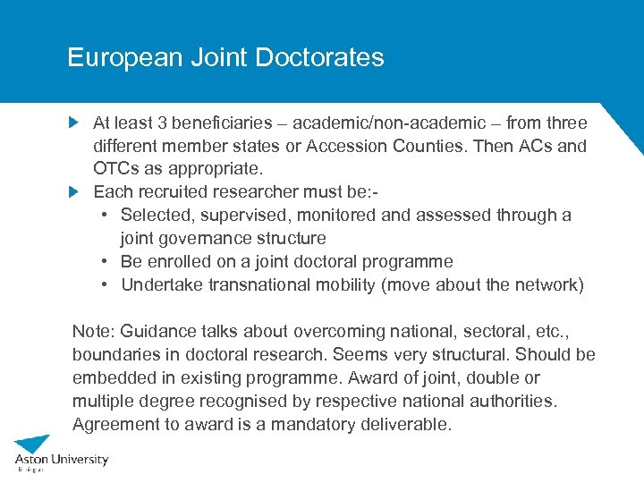 European Joint Doctorates At least 3 beneficiaries – academic/non-academic – from three different member