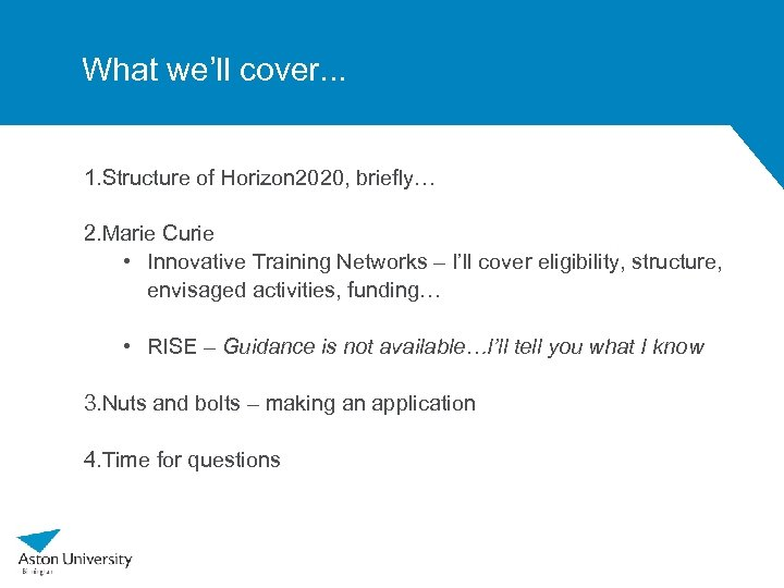 What we'll cover. . . 1. Structure of Horizon 2020, briefly… 2. Marie Curie