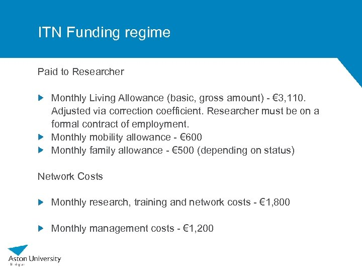 ITN Funding regime Paid to Researcher Monthly Living Allowance (basic, gross amount) - €