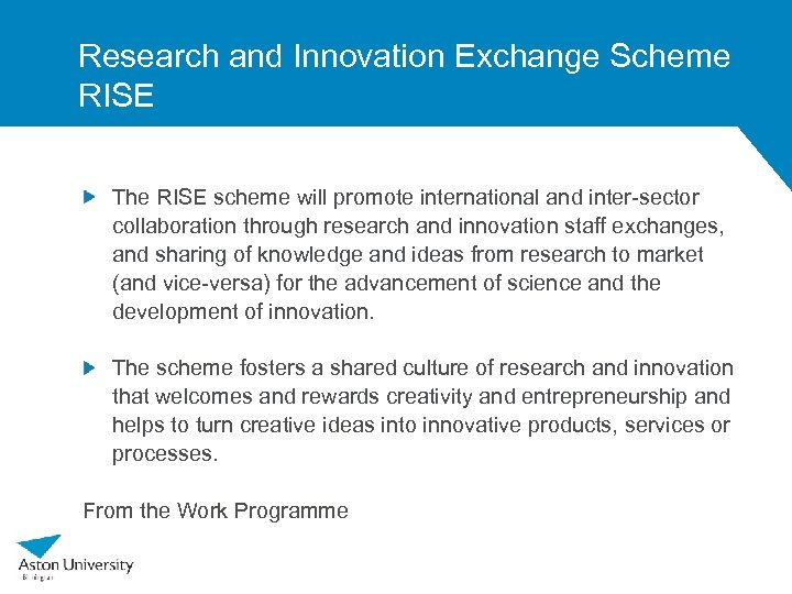 Research and Innovation Exchange Scheme RISE The RISE scheme will promote international and inter-sector