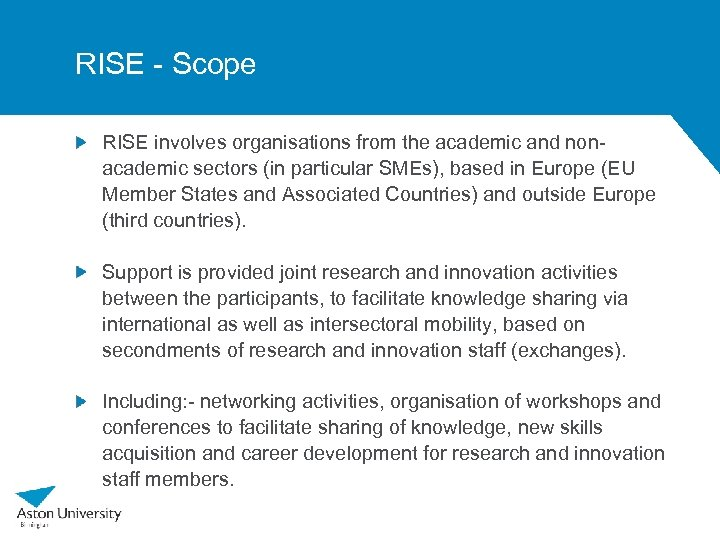 RISE - Scope RISE involves organisations from the academic and nonacademic sectors (in particular