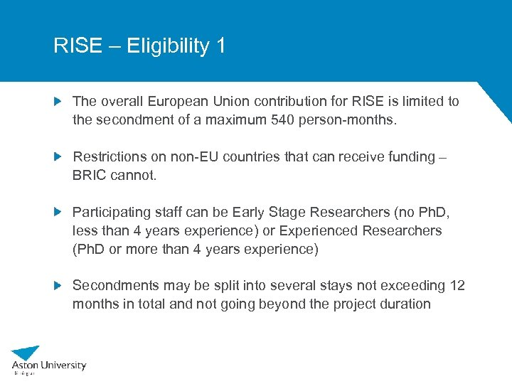 RISE – Eligibility 1 The overall European Union contribution for RISE is limited to