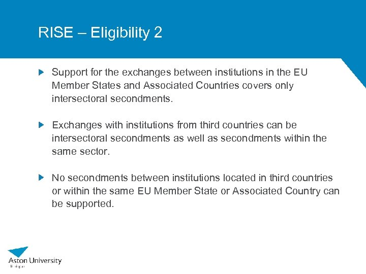 RISE – Eligibility 2 Support for the exchanges between institutions in the EU Member