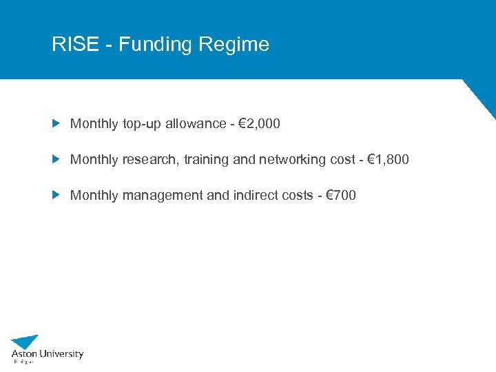 RISE - Funding Regime Monthly top-up allowance - € 2, 000 Monthly research, training