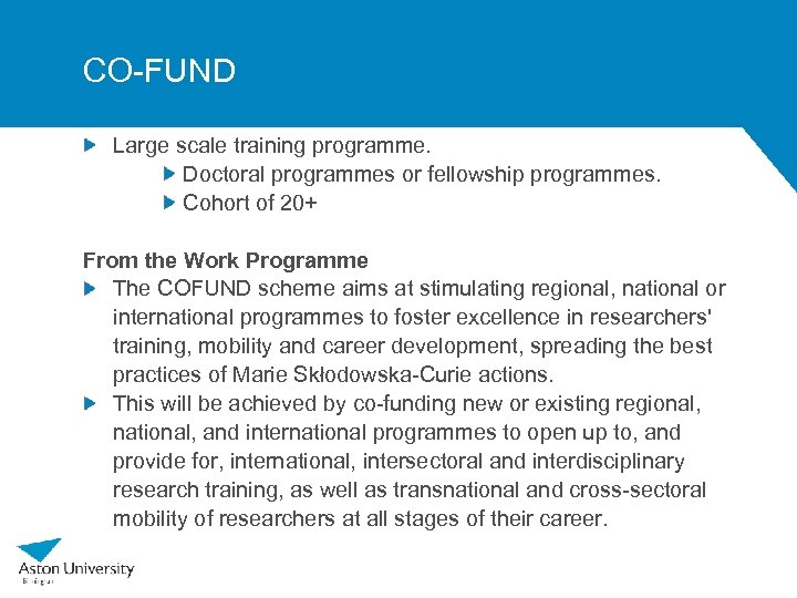 CO-FUND Large scale training programme. Doctoral programmes or fellowship programmes. Cohort of 20+ From