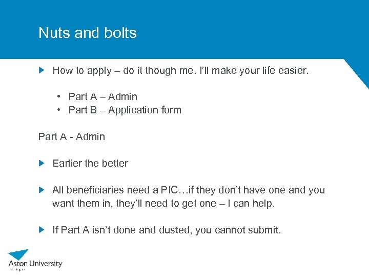 Nuts and bolts How to apply – do it though me. I'll make your