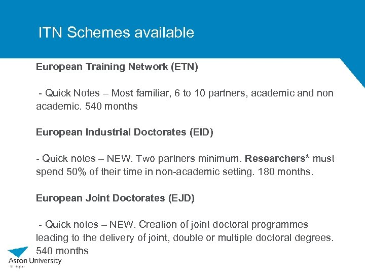 ITN Schemes available European Training Network (ETN) - Quick Notes – Most familiar, 6