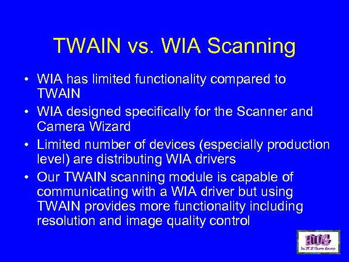 TWAIN vs. WIA Scanning • WIA has limited functionality compared to TWAIN • WIA