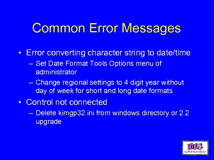 Common Error Messages • Error converting character string to date/time – Set Date Format