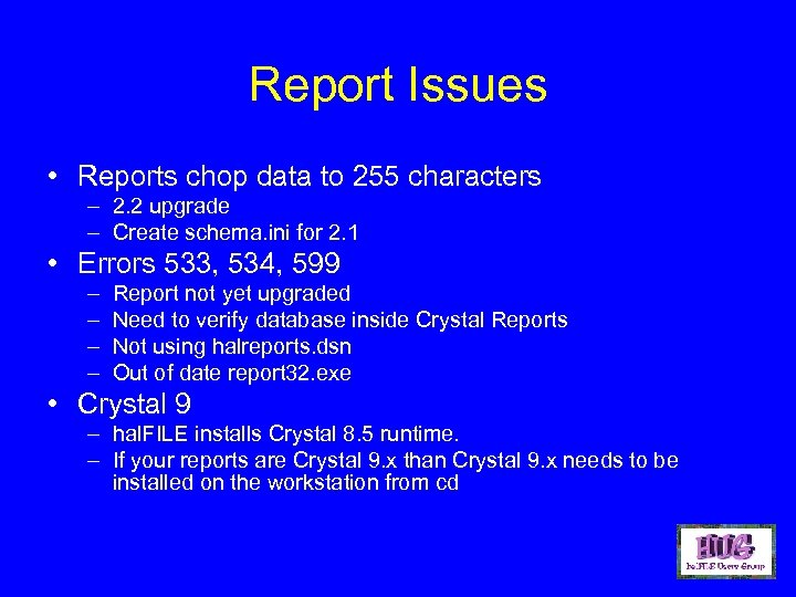 Report Issues • Reports chop data to 255 characters – 2. 2 upgrade –