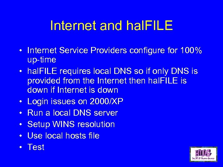 Internet and hal. FILE • Internet Service Providers configure for 100% up-time • hal.