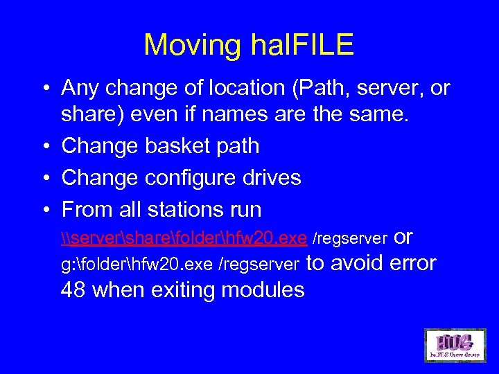 Moving hal. FILE • Any change of location (Path, server, or share) even if