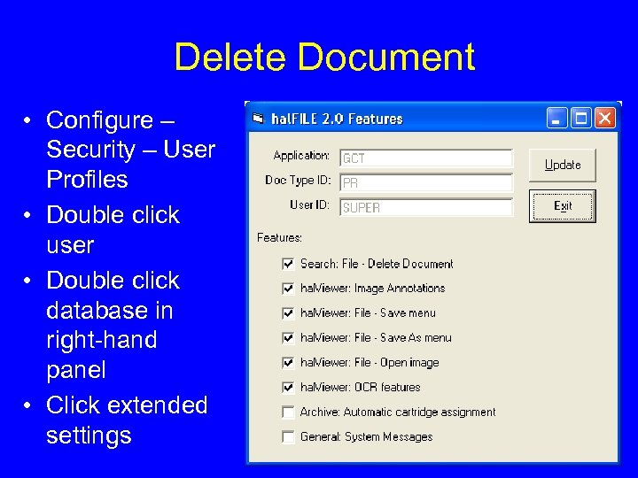 Delete Document • Configure – Security – User Profiles • Double click user •