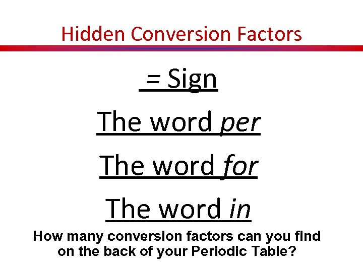 Hidden Conversion Factors = Sign The word per The word for The word in