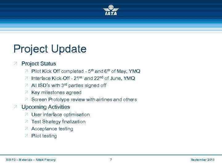 Project Update Ö Project Status Ö Ö Ö Pilot Kick Off completed - 5