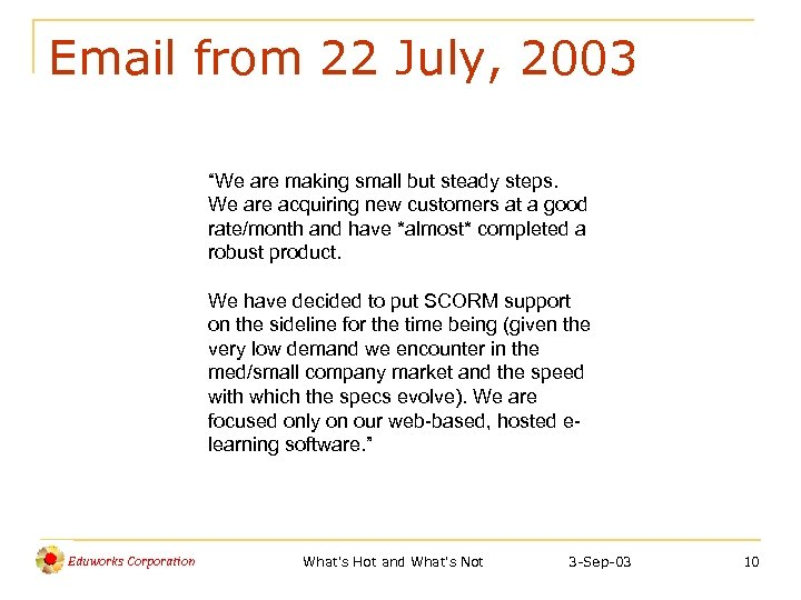 """Email from 22 July, 2003 """"We are making small but steady steps. We are"""