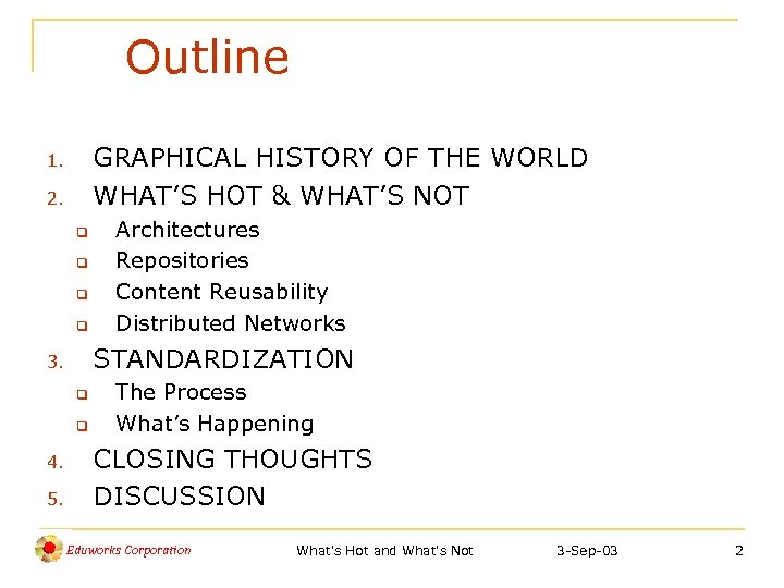 Outline GRAPHICAL HISTORY OF THE WORLD WHAT'S HOT & WHAT'S NOT 1. 2. q