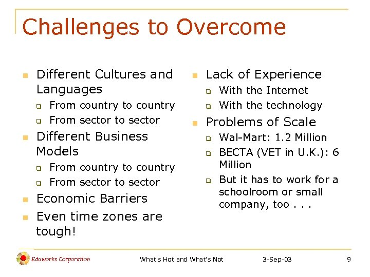 Challenges to Overcome n Different Cultures and Languages q q n Different Business Models