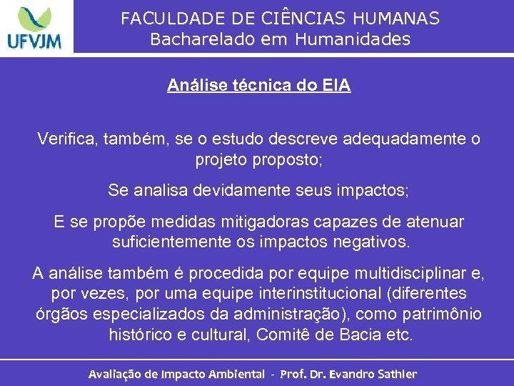 FACULDADE DE CIÊNCIAS HUMANAS Bacharelado em Humanidades Análise técnica do EIA Verifica, também, se