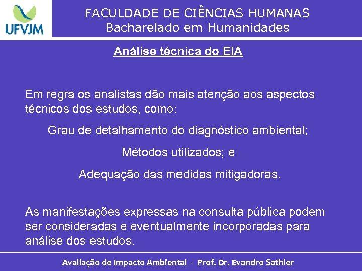 FACULDADE DE CIÊNCIAS HUMANAS Bacharelado em Humanidades Análise técnica do EIA Em regra os