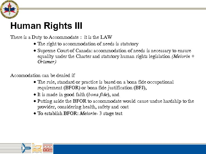 Human Rights III There is a Duty to Accommodate : it is the LAW