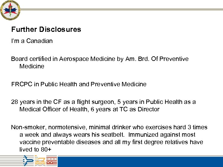 Further Disclosures I'm a Canadian Board certified in Aerospace Medicine by Am. Brd. Of