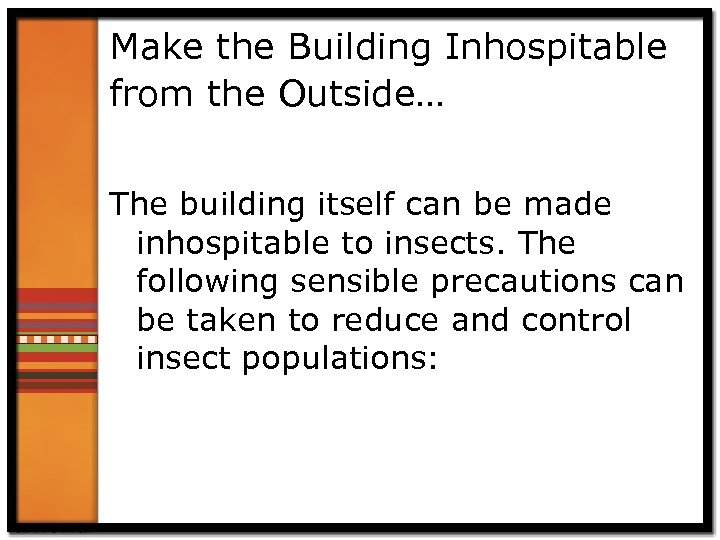 Make the Building Inhospitable from the Outside… The building itself can be made inhospitable