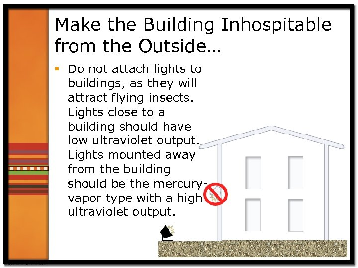 Make the Building Inhospitable from the Outside… § Do not attach lights to buildings,