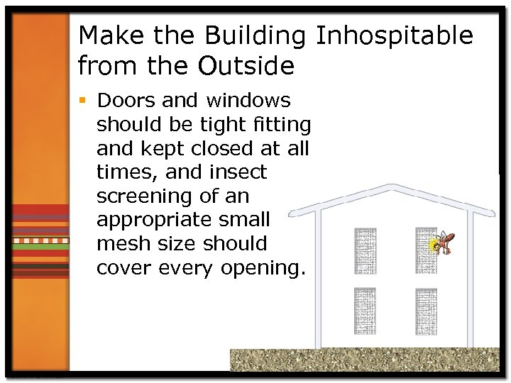 Make the Building Inhospitable from the Outside § Doors and windows should be tight
