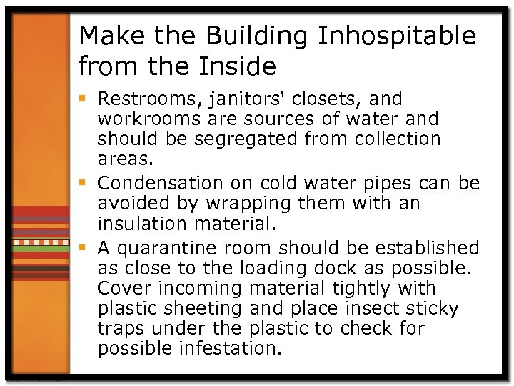 Make the Building Inhospitable from the Inside § Restrooms, janitors' closets, and workrooms are
