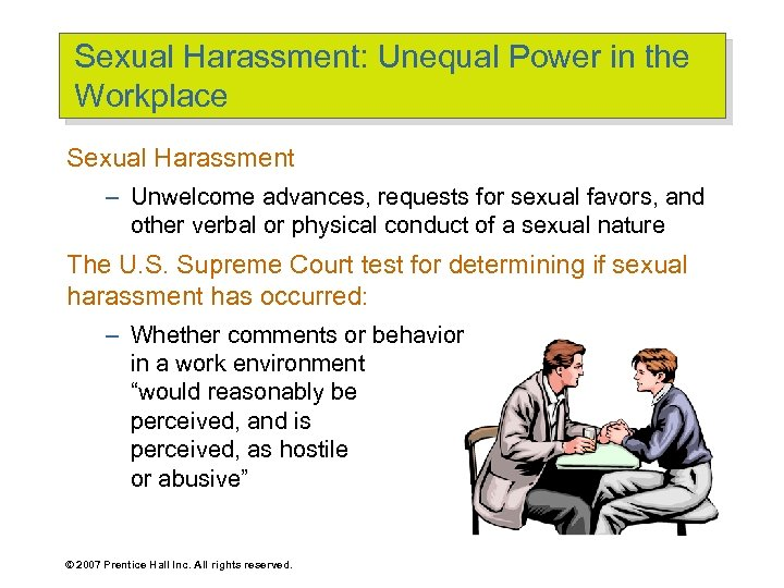 Sexual Harassment: Unequal Power in the Workplace Sexual Harassment – Unwelcome advances, requests for