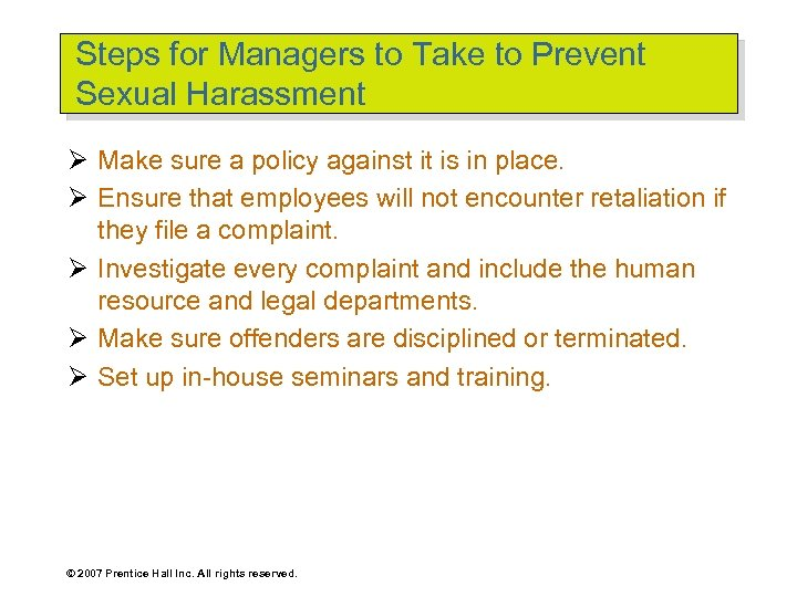 Steps for Managers to Take to Prevent Sexual Harassment Ø Make sure a policy