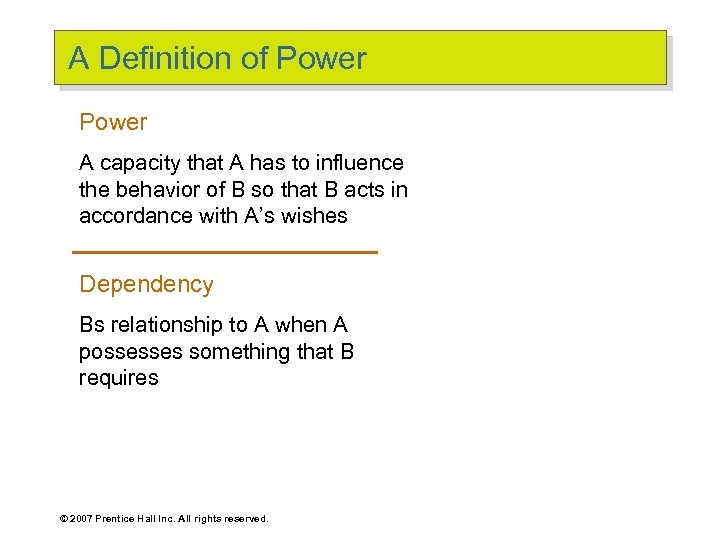A Definition of Power A capacity that A has to influence the behavior of