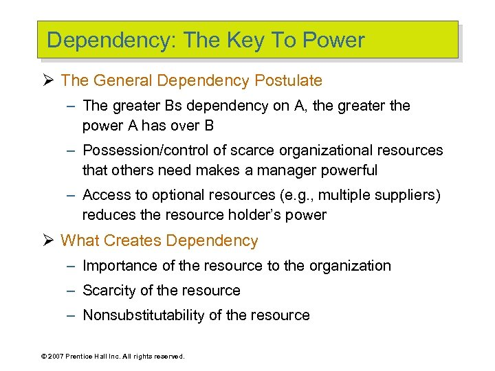 Dependency: The Key To Power Ø The General Dependency Postulate – The greater Bs