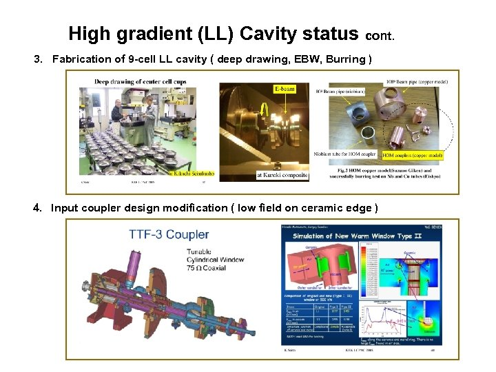 High gradient (LL) Cavity status cont. 3. Fabrication of 9 -cell LL cavity (