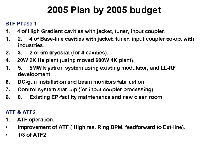 2005 Plan by 2005 budget STF Phase 1 1. 4 of High Gradient cavities
