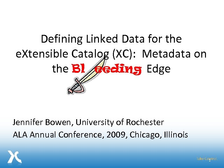 Defining Linked Data for the e. Xtensible Catalog (XC): Metadata on the Bl eeding