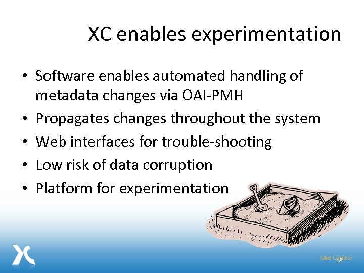 XC enables experimentation • Software enables automated handling of metadata changes via OAI-PMH •