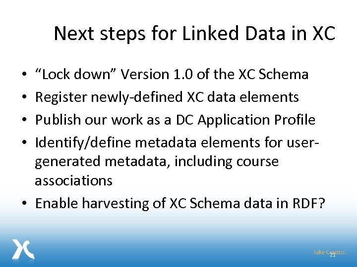 "Next steps for Linked Data in XC ""Lock down"" Version 1. 0 of the"