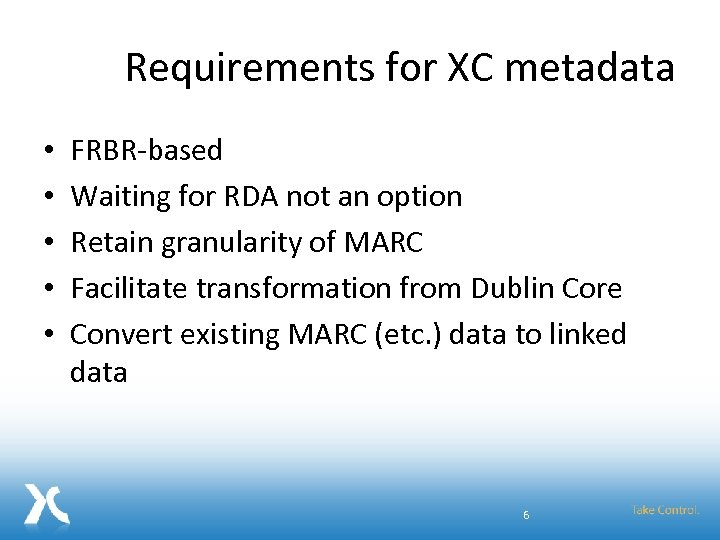 Requirements for XC metadata • • • FRBR-based Waiting for RDA not an option