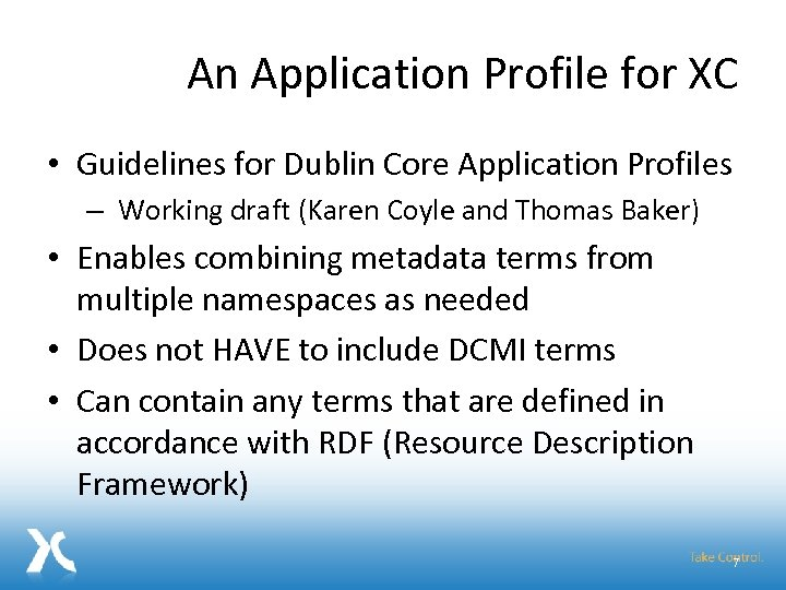 An Application Profile for XC • Guidelines for Dublin Core Application Profiles – Working