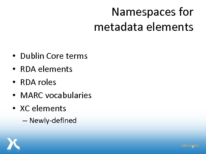 Namespaces for metadata elements • • • Dublin Core terms RDA elements RDA roles