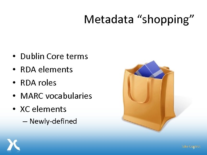 "Metadata ""shopping"" • • • Dublin Core terms RDA elements RDA roles MARC vocabularies"