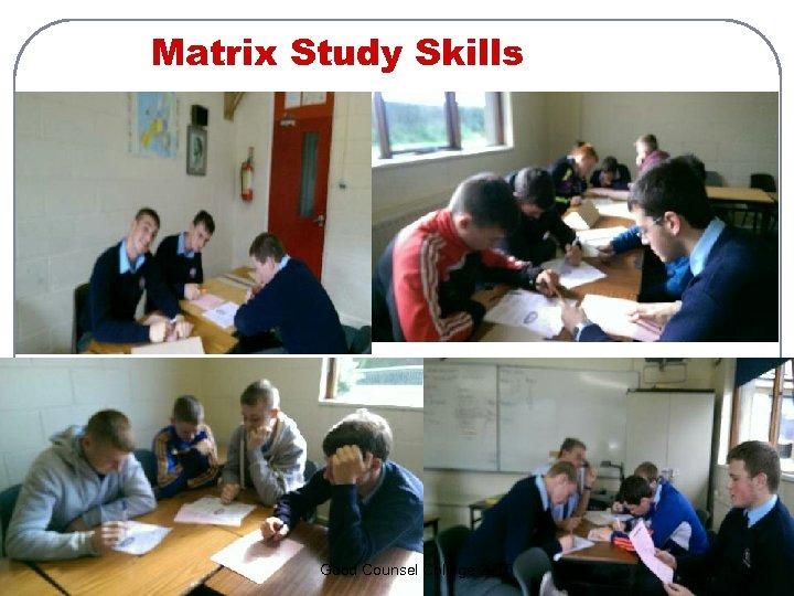 Matrix Study Skills Good Counsel College 2015